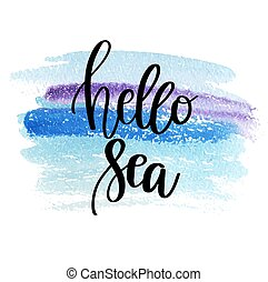 Hand drawn lettering quote - Hello Sea. Summer vacations poster with text, water splashes and fishes on watercolor imitation background. Can use for print greeting cards, totes, posters and tshirts
