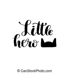 Hand drawn lettering quote Little Mister. Modern calligraphy...