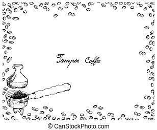 Coffee Time, Illustration Hand Drawn Sketch of Roasted Coffee Beans with Metal Portafilter or Filter Holder and Tamper of Espresso Machine.