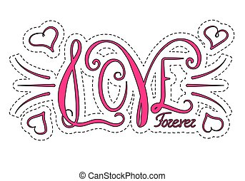 Hand drawn phrase Forever love. Lettering design for posters, t-shirts, cards, invitations, stickers, banners, advertisement.