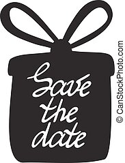 Hand drawn poster with the gift or present. Save the date. Hand drawn typography