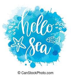 Hand drawn quote - hello sea.