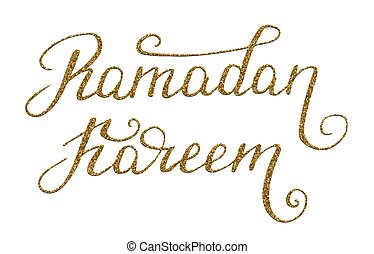 Hand drawn Ramadan Kareem lettering with gold glitter texture.