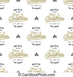 Hand drawn seamless pattern with Christmas type design elements. Lettering, trees, snow. Xmas calligraphy - believe in xmas magic. Holiday wallpaper pattern design isolated on white background