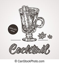 Hand drawn sketch cocktail with text. Mulled wine vector illustration