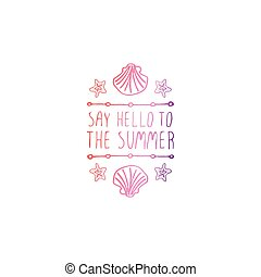 Hand Drawn Summer Slogan Isolated on White. Say Hello to the Summer