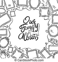 Family Photo Album cover - freehand drawing of picture frames and lettering.