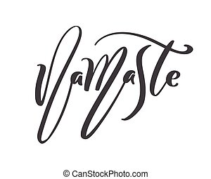 Hand drawn text namaste card yoga. Beautiful greeting lettering poster scratched calligraphy word. Isolated on white background. Positive quote. Modern brush calligraphy. T-shirt print