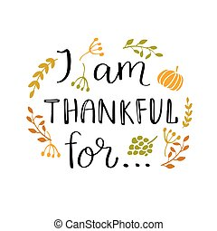 I am thankful for... quote - Hand drawn Thanksgiving holiday...