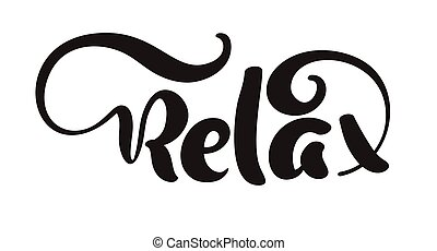 Hand drawn typography lettering phrase Relax isolated on the white background. Fun calligraphy for greeting and invitation card or t-shirt print design