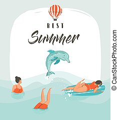 Hand drawn vector abstract summer time fun illustration card template with swimming happy people in sea waves with jumping dolphin and modern typography phase best summer