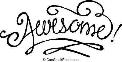 Hand drawn vector illustration or drawing of the handwritten word: Awesome