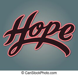 Hope - Hand drawn vector illustration or drawing of the...