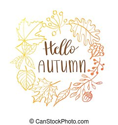 Hand drawn vector illustration. Wreath with Fall leaves. Forest design elements. Hello Autumn!