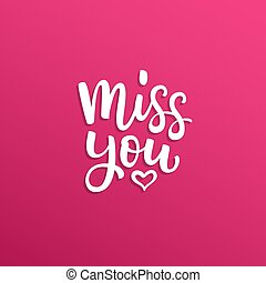 Hand drawn vector  lettering Miss you and heart