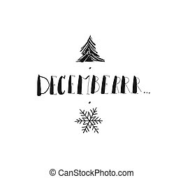 Hand drawn vector Merry Christmas and Happy New Year rough freehand graphic greeting design element with handwritten modern calligraphy phase December isolated on white background
