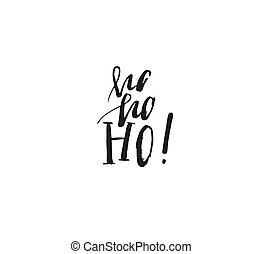 Hand drawn vector Merry Christmas rough freehand graphic greeting design element with handwritten modern calligraphy phase Ho ho ho isolated on white background