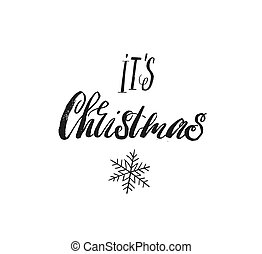 Hand drawn vector Merry Christmas rough freehand graphic greeting design element with handwritten modern calligraphy phase Its Christmas isolated on white background