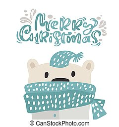 Hand drawn vector of cute funny winter bear in scarf and hat. Merry Christmas calligraphy lettering text. Xmas illustration of scandinavian greeting card. Isolated objects