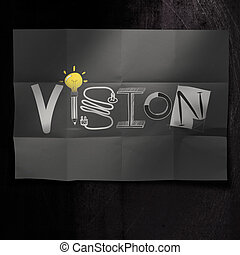 hand drawn VISION design word on crumpled paper background as concept