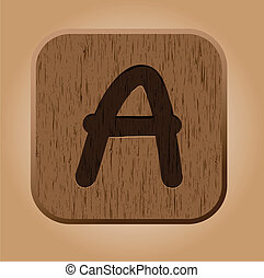 Hand drawn  wooden letter A.