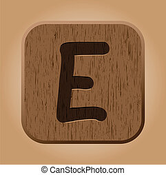Hand drawn  wooden letter E.