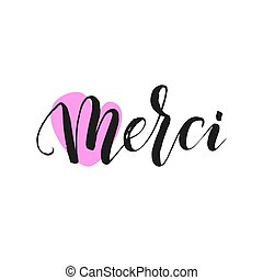 Hand drawn word. Brush pen lettering with phrase Merci.