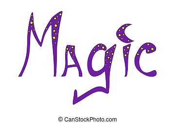 Hand drawn word - magic - with stars