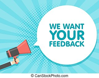 Hand hold megaphone. We want your feedback in bubble. Vector...