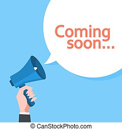 Hand holding a megaphone. Coming soon message