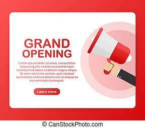 Hand holding megaphone - Grand opening. Vector illustration.