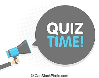 Hand holding Megaphone. Speech sign text Quiz. time Vector illustration