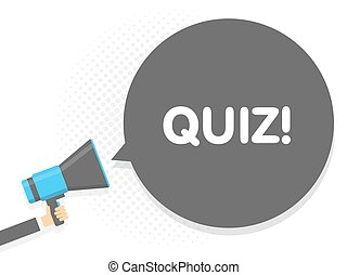 Hand holding Megaphone. Speech sign text Quiz. Vector illustration