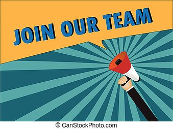 Hand holding megaphone to speech - Join our team