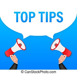 Hand holding megaphone - Top tips. Vector illustration.