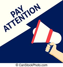 Hand Holding Megaphone With PAY ATTENTION Announcement