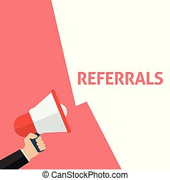 Hand Holding Megaphone With REFERRALS Announcement. Flat...