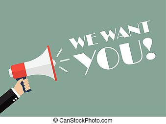Hand holding megaphone with word We want you. Vector...