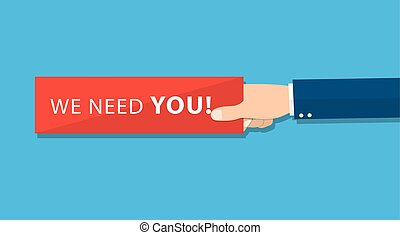 Hand holding a piece of paper with text We Need You. Vector illustration in flat style