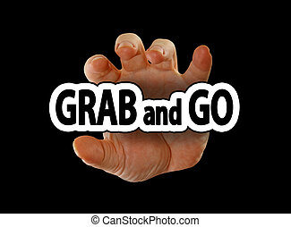 """Hand is about to grab the phrase """"grab and go"""" isolated on a black background."""