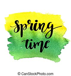 Hand lettered style spring design on a grungy background with green ink blots. Spring Time hand drawn calligraphy letters.