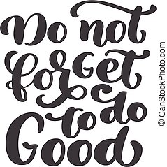 Hand lettering Do not forget to do Good. Biblical...