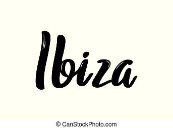 hand-lettering, hand, ibiza, calligraphy., borstel, getrokken