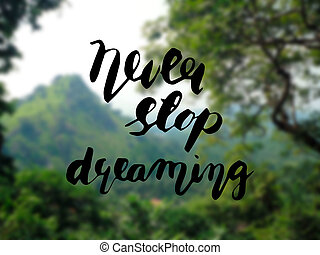 hand lettering poster -Never stop dreaming
