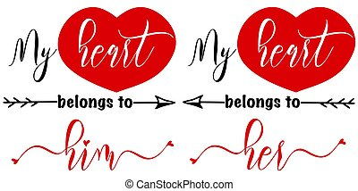 Hand lettering quote for loving couple Valentine day. Vector calligraphy illustration in red and black on white. My heart belongs to him her with arrow. Perfect for tshirt, print, sticker, photo album