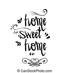 Hand Lettering Sweet Home with Decor Elements. Old Vintage Calligraphic Poster