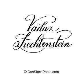 hand lettering the name of the European capital - Vaduz Liechten