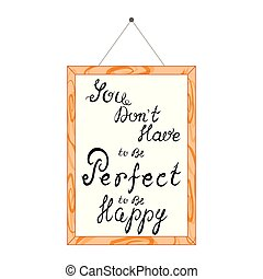 Hand lettering with affirmations in a wooden frame, hanging on the wall.