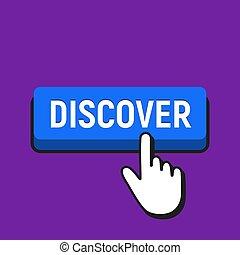 Hand Mouse Cursor Clicks the Discover Button.