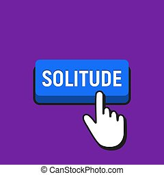 Hand Mouse Cursor Clicks the Solitude Button. Pointer Push...